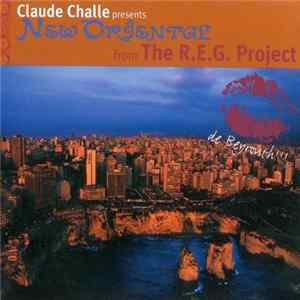 Claude Challe Presents The R.E.G. Project - New Oriental Album