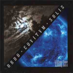 Ordo Equitum Solis - Killing Time Killing Love Album