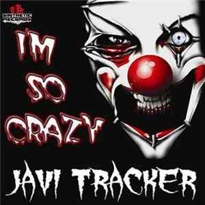 Javi Tracker - I'm So Crazy Album