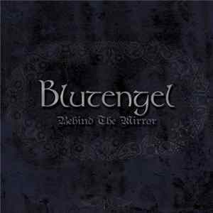 Blutengel - Behind The Mirror Album