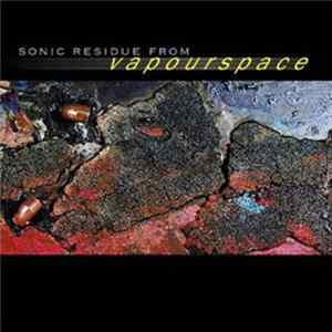 Various - Sonic Residue From Vapourspace - The Magna Carta Remix Series Volume 1 Album