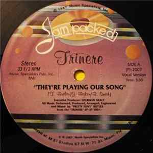 Trinere - They're Playing Our Song Album