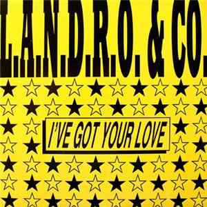L.A.N.D.R.O. & Co. - I've Got Your Love Album