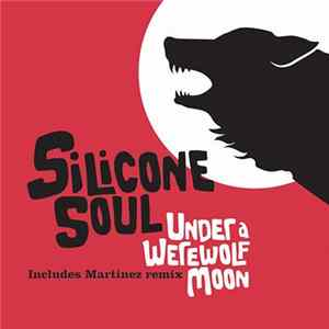Silicone Soul - Under A Werewolf Moon Album