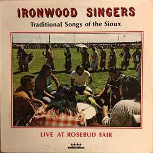 The Ironwood Singers - Traditional Songs Of The Sioux (Live At Rosebud Fair) Album