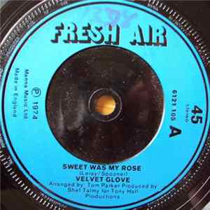 Velvet Glove - Sweet Was My Rose / Roll Me Down A Little Sunshine Album