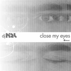 DJ Hal - Close My Eyes EP Album