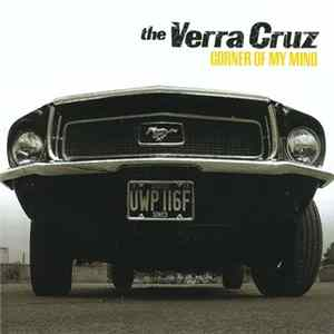 The Verra Cruz - Corner Of My Mind Album