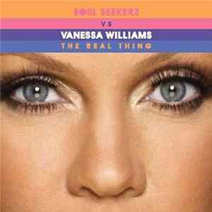Soul Seekerz Vs Vanessa Williams - The Real Thing Album