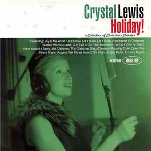Crystal Lewis - Holiday! (A Collection Of Christmas Classics) Album
