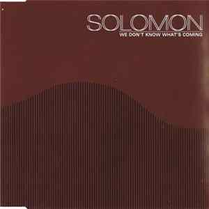 Solomon - We Don't Know What's Coming Album