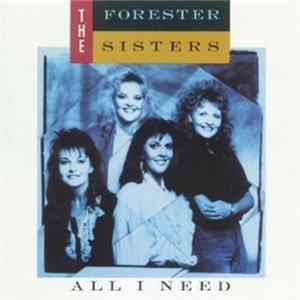 The Forester Sisters - All I Need Album