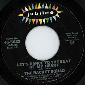 The Racket Squad - Let's Dance To The Beat Of My Heart / Higher Than High Album